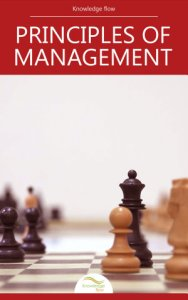 Principles of Management: by Knowledge flow